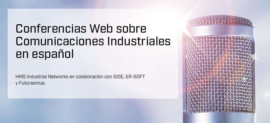 Invitacion a Webinarios sobre Comunicacion Industrial combinado con IIoT, productos modernos para resolver problemas modernos...